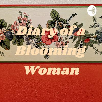 Diary of a Blooming Woman