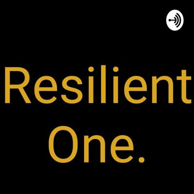 Resilient One.