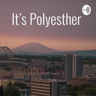 It's Polyesther