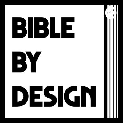 BIBLE BY DESIGN
