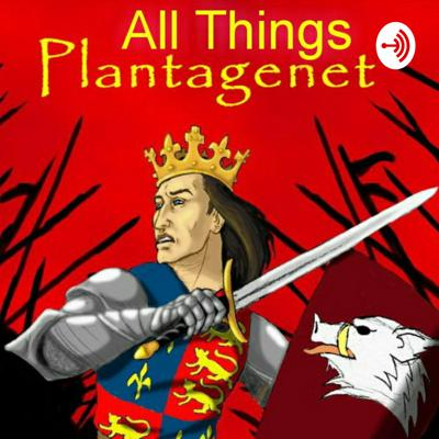 All Things Plantagenet