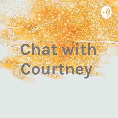 Chat with Courtney