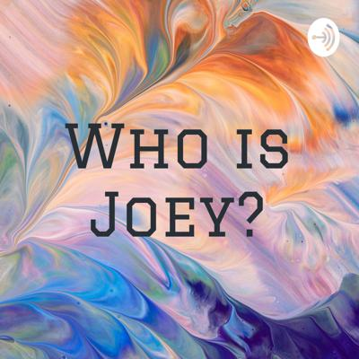 Who is Joey?