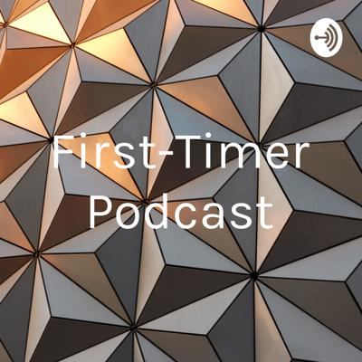 First-Timer Podcast