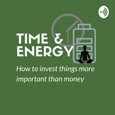 The Time & Energy Podcast