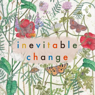 Inevitable Change is a podcast about all things growth, change and cyclical systems in the natural and emotional world.   We're Johanna and George, two horticulture students chatting about topics within the natural world and how we relate to them.    🌻FIND US HERE  Instagram: https://www.instagram.com/inevitable.change.podcast/  George: https://www.instagram.com/bryophytaboy/  Johanna: https://www.instagram.com/fiorere/  Website: https://eumycota.com/