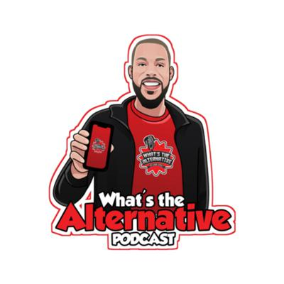 What's the Alternative is a podcast that will discuss how to deal with the pressures, social life and trials of an athlete on and off the court/field