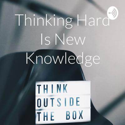 Join the conversation as we have hard discussions on life's most complex topics.   Email me at thinking.hard.is.new.knowledge@gmail.com with new topics. Support this podcast: https://anchor.fm/THINK.HARD/support