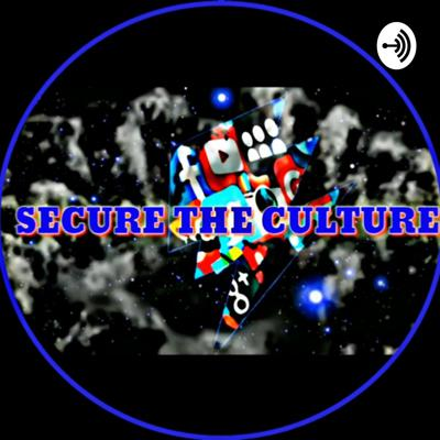 SECURE THE CULTURE