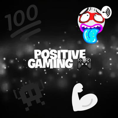 🕹ThePositiveGamingShow 🎮
