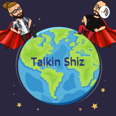 If A.D.D. was a person and it wanted to make a podcast. It would be our show. We talk about everything and nothing all at the same time. Sometimes we are on topic and sometimes we stray. Just sit back and relax and enjoy The Amazing World of Talkin' Shiz.   New episodes weekly!  Follow us on Twitter @talkin_shiz Follow us on Instagram @talkin_shiz Follow us on Facebook The Amazing World of Talkin Shiz Support this podcast: https://anchor.fm/the-amazing-world-of-talkinu2019-shiz/support