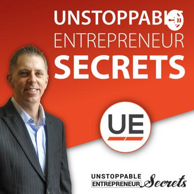 Unstoppable Entrepreneur Secrets Podcast