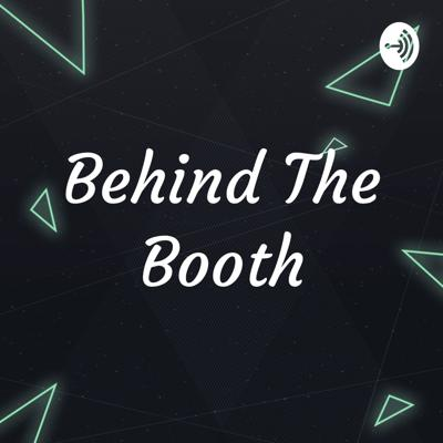 Behind The Booth