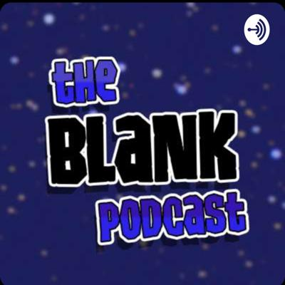 The Blank Podcast