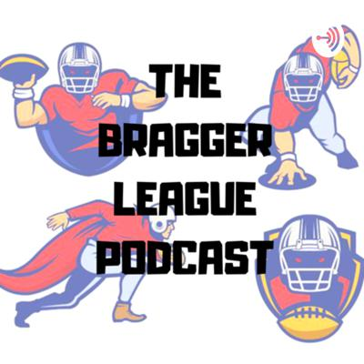 #BRAGGER League Podcast