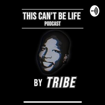 """""""This Cant Be Lyfe Podcast"""" focuses on tools to improve overall life, and most importantly the daily struggles of mental health. Host Donell Roberts invites you to listen, experience, and become apart of the tribe. Welcome!!!"""