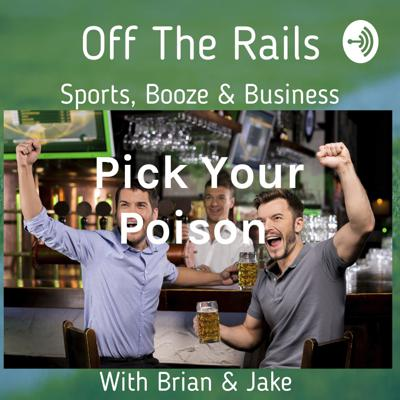 Off The Rails : Sports, Business & Booze