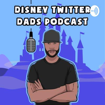 The Disney Twitter Dads Podcast