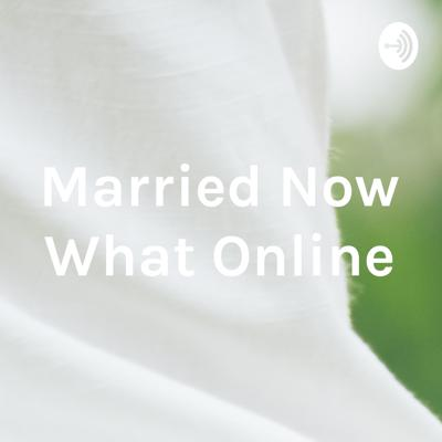 Married Now What Online