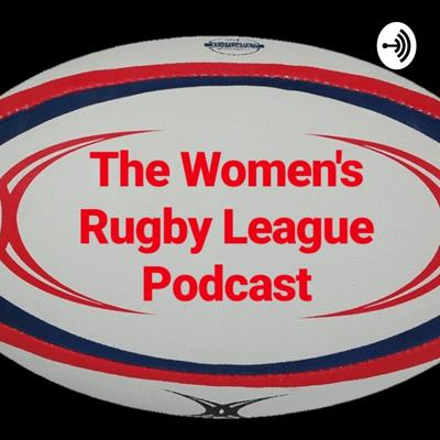 The Women's Rugby League Podcast