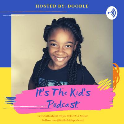 It's The Kid's Podcast