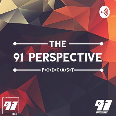 The 91 Perspective Podcast