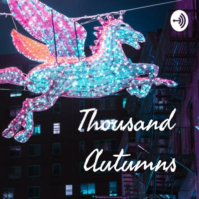 Thousand Autumns