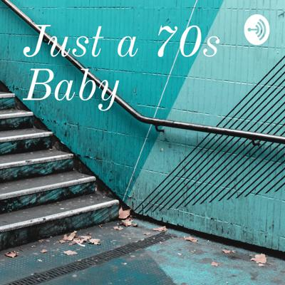 Just a 70s Baby is a blog show created to give insight on life, religion, politics, and how they relate to each other.