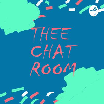 Thee Chat Room with Ngale and J