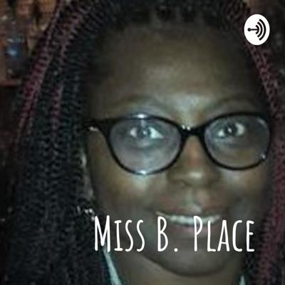 Ms.B's place is a podcast about my life and all of the common things we do or go through in life. It is created to give people a funny but realist look at life up and downs through laughter along with a positive outlook. Please feel free to leave a comment, ideas and question at MissB.place@gmail.com I will answer them all. You can also skype at https://join.skype.com/invite/tFu8Jvc27zqf or call my skype number is 6780-453-2390 Support this podcast: https://anchor.fm/missbplace/support