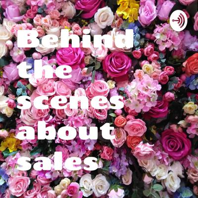 Behind the scenes about sales