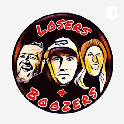 Losers & Boozers