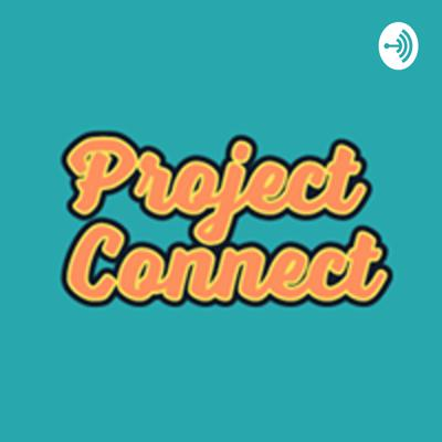 Project Connect Podcast