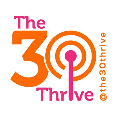 The Thirty Thrive
