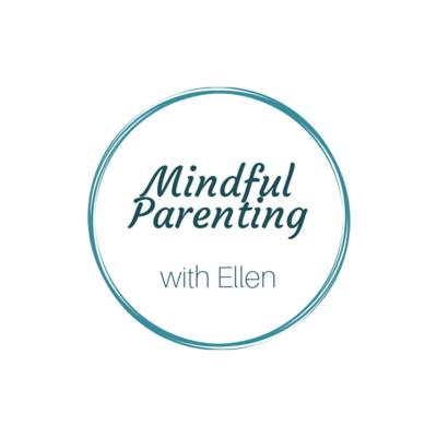 Who is Ellen and why did she set up Mindful Parenting With Ellen?