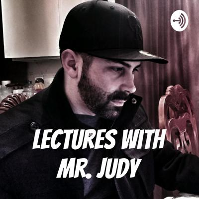 Lectures with Mr. Judy