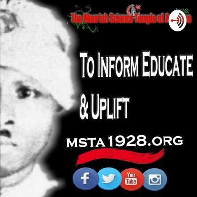 A Moorish American Islamic podcast of the religious Holyday & Sunday School Service, Teachings from Shaykh Ra Saadi El & Grand Governess Yssis Saadi El, along with other Faithful Moorish American Moslems. A Moorish Science Temple of America-1928 community communication podcast. For more information visit our website at www.msta1928.org  Support this podcast: https://anchor.fm/MSTA1928 /support