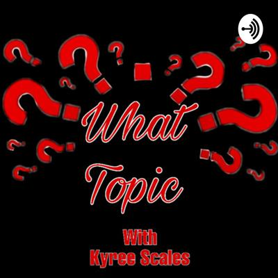 What Topic???