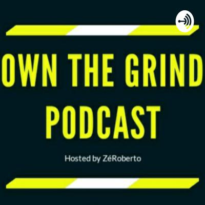 Own The Grind Podcast