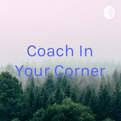 Coach In Your Corner