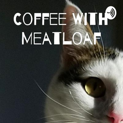 Coffee With Meatloaf