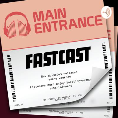 Main Entrance FastCast: Theme Parks, Museums, and so much more!