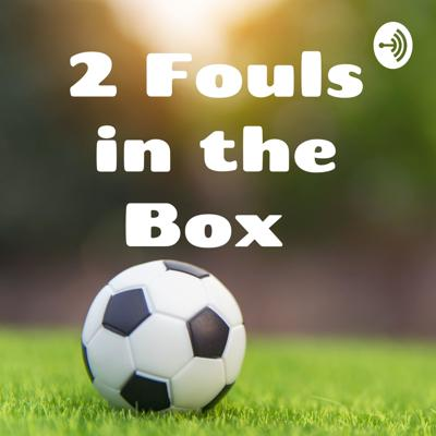 2 Fouls in the Box