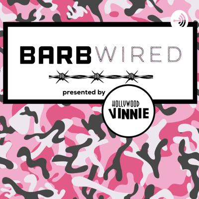 BARBwired presented by Hollywood Vinnie