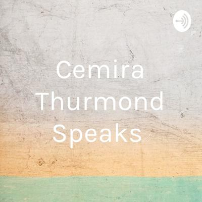 Cemira Thurmond Speaks