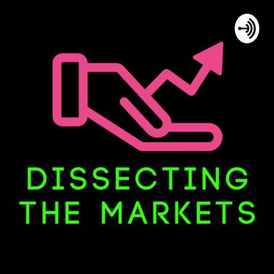 Dissecting the Markets