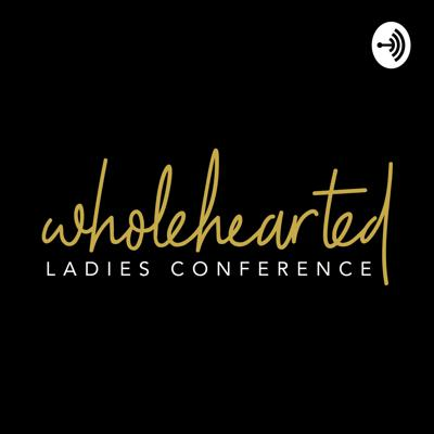 Wholehearted Conference