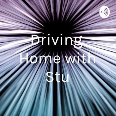 Driving Home with Stu