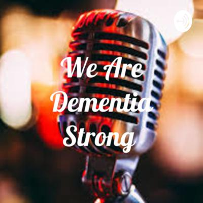 We Are Dementia Strong