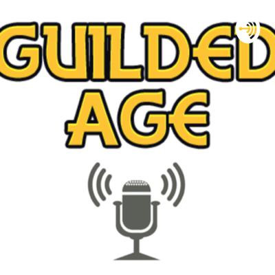 The Guilded age podcast